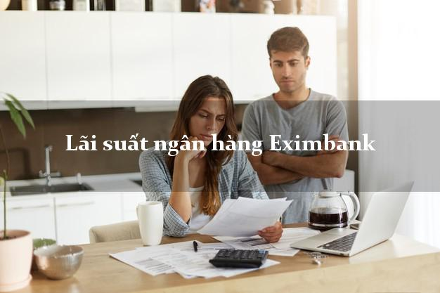 Lãi suất ngân hàng Eximbank