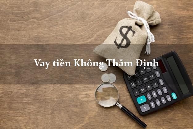 Vay tiền Không Thẩm Định