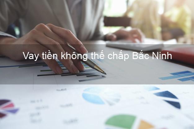 Vay tiền không thế chấp Bắc Ninh