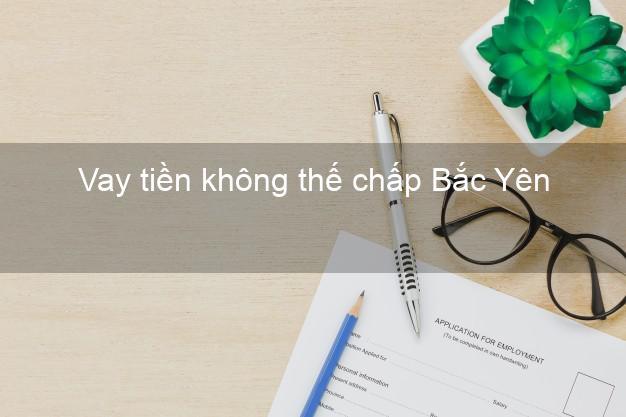 Vay tiền không thế chấp Bắc Yên Sơn La