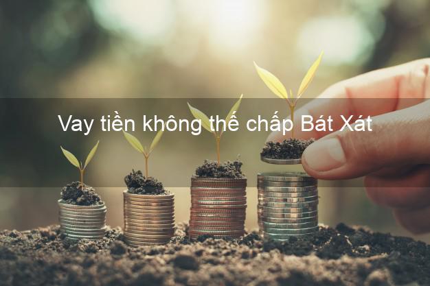 Vay tiền không thế chấp Bát Xát Lào Cai