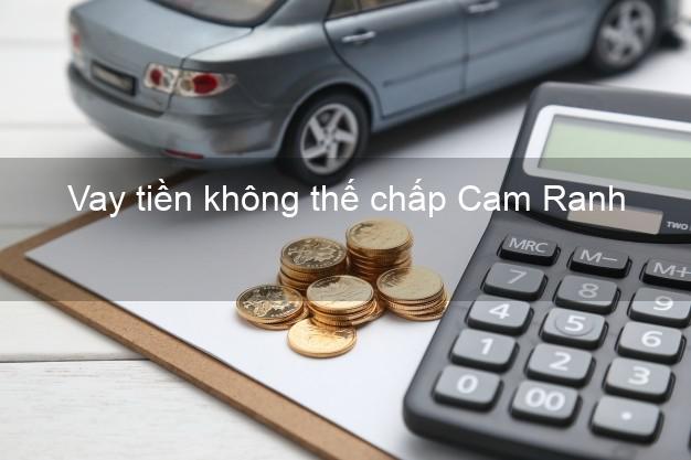 Vay tiền không thế chấp Cam Ranh Khánh Hòa