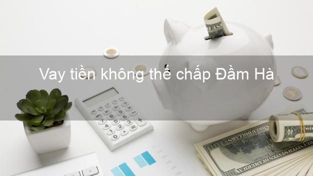 Vay tiền không thế chấp Đầm Hà Quảng Ninh