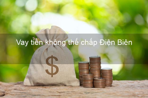 Vay tiền không thế chấp Điện Biên