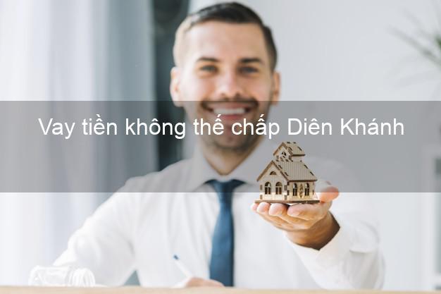 Vay tiền không thế chấp Diên Khánh Khánh Hòa