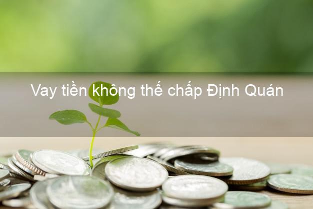 Vay tiền không thế chấp Định Quán Đồng Nai
