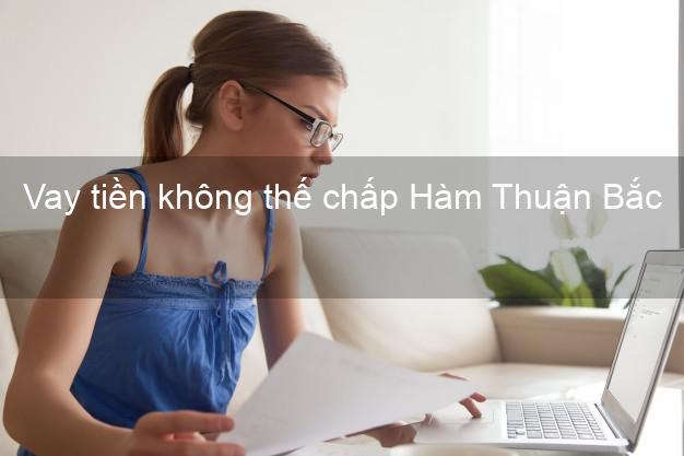 Vay tiền không thế chấp Hàm Thuận Bắc Bình Thuận