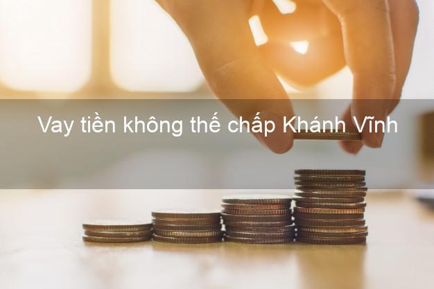 Vay tiền không thế chấp Khánh Vĩnh Khánh Hòa