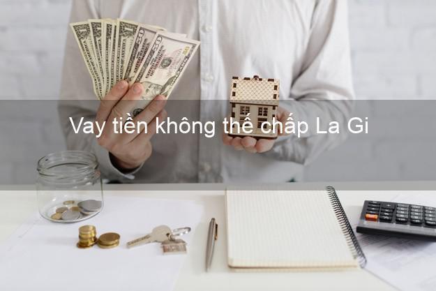 Vay tiền không thế chấp La Gi Bình Thuận