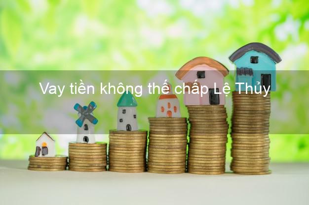 Vay tiền không thế chấp Lệ Thủy Quảng Bình