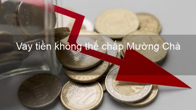 Vay tiền không thế chấp Mường Chà Điện Biên