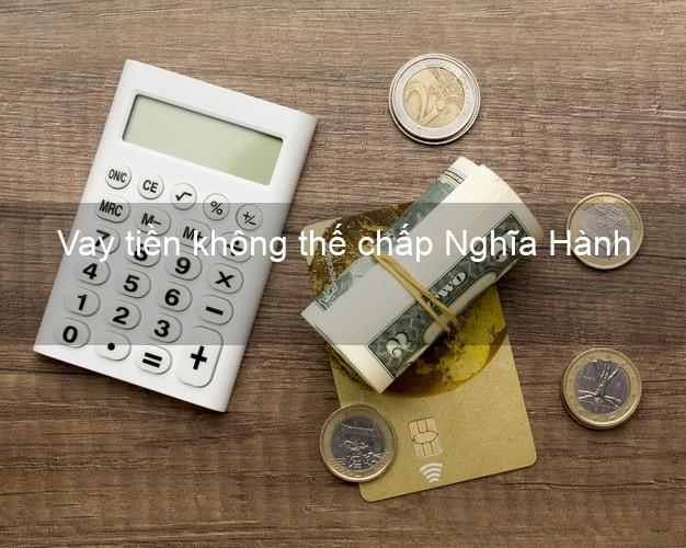Vay tiền không thế chấp Nghĩa Hành Quảng Ngãi