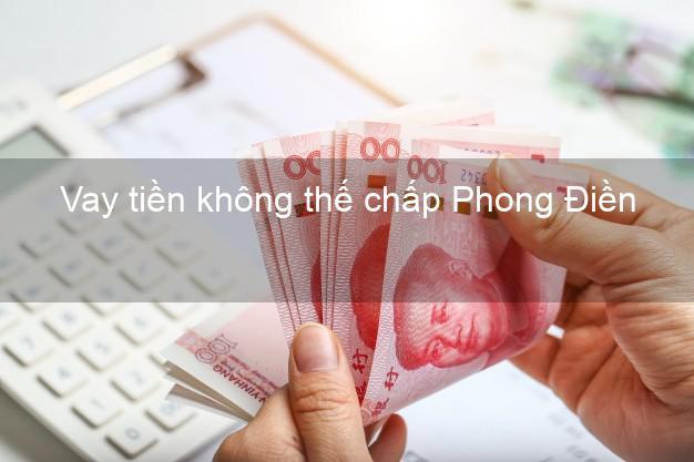 Vay tiền không thế chấp Phong Điền Thừa Thiên Huế