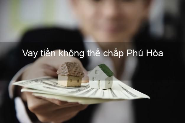 Vay tiền không thế chấp Phú Hòa Phú Yên