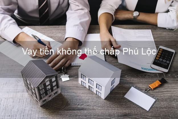 Vay tiền không thế chấp Phú Lộc Thừa Thiên Huế