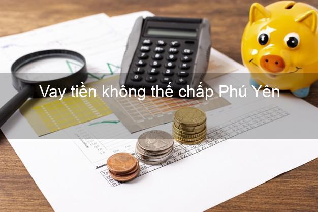 Vay tiền không thế chấp Phú Yên