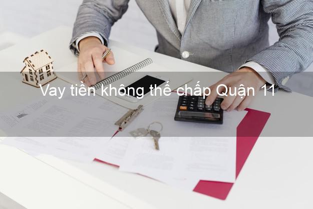 Vay tiền không thế chấp Quận 11 Hồ Chí Minh