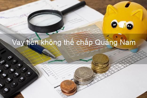 Vay tiền không thế chấp Quảng Nam
