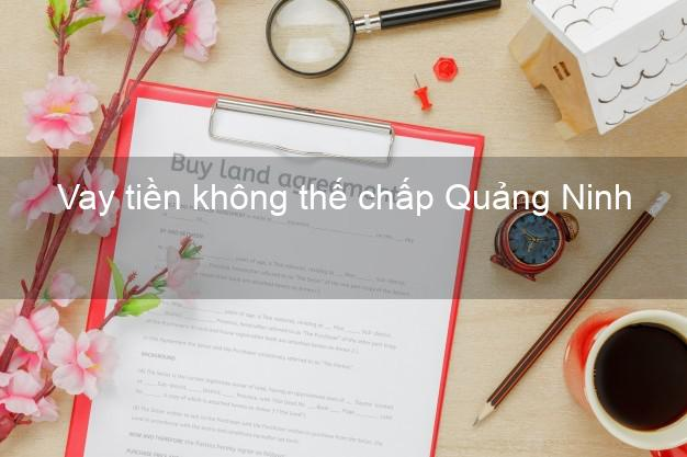Vay tiền không thế chấp Quảng Ninh