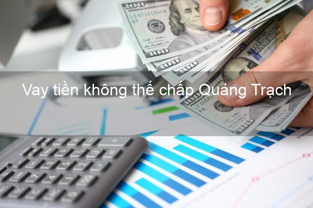 Vay tiền không thế chấp Quảng Trạch Quảng Bình