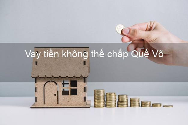 Vay tiền không thế chấp Quế Võ Bắc Ninh