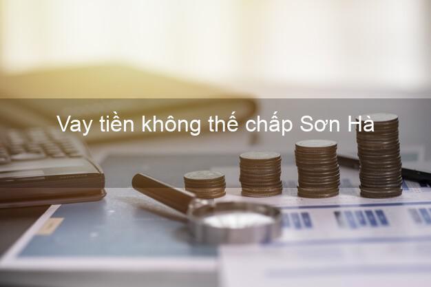 Vay tiền không thế chấp Sơn Hà Quảng Ngãi