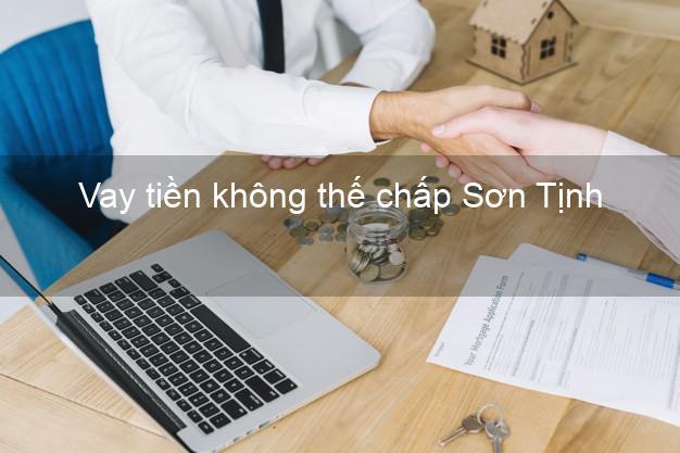Vay tiền không thế chấp Sơn Tịnh Quảng Ngãi
