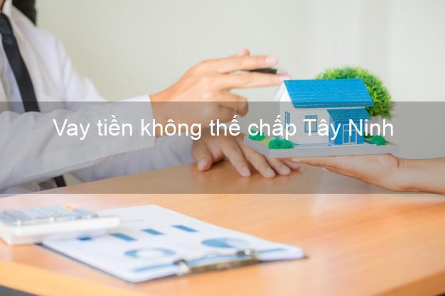 Vay tiền không thế chấp Tây Ninh