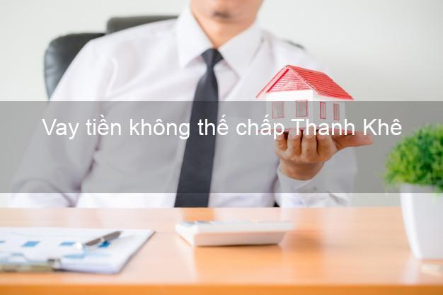 Vay tiền không thế chấp Thanh Khê Đà Nẵng