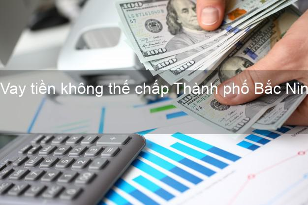 Vay tiền không thế chấp Thành phố Bắc Ninh