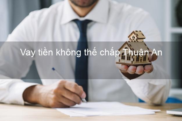 Vay tiền không thế chấp Thuận An Bình Dương