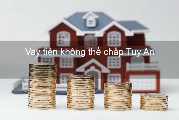 Vay tiền không thế chấp Tuy An Phú Yên