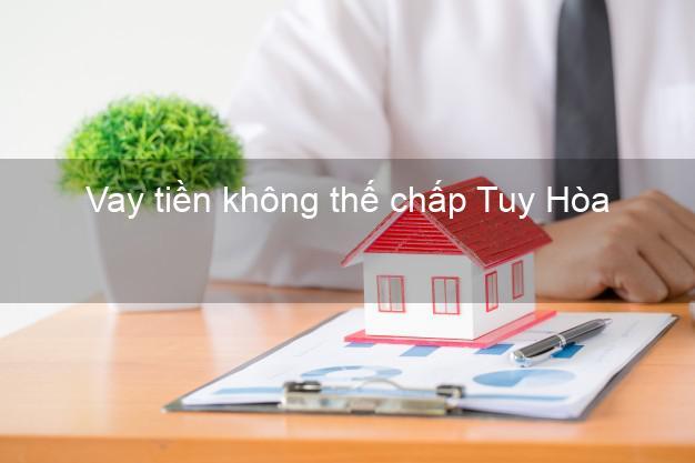 Vay tiền không thế chấp Tuy Hòa Phú Yên