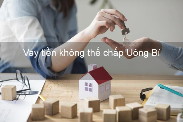 Vay tiền không thế chấp Uông Bí Quảng Ninh