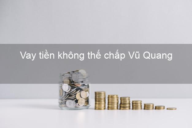 Vay tiền không thế chấp Vũ Quang Hà Tĩnh