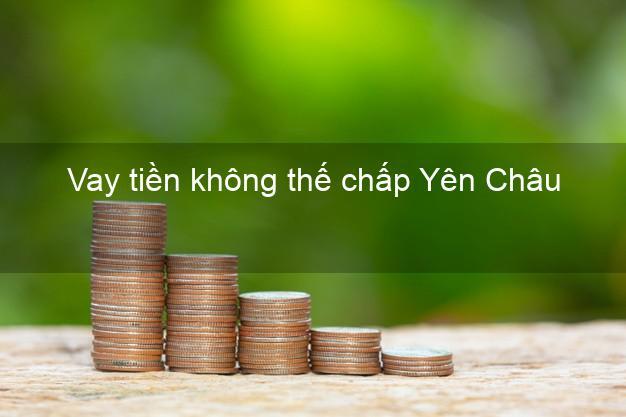 Vay tiền không thế chấp Yên Châu Sơn La