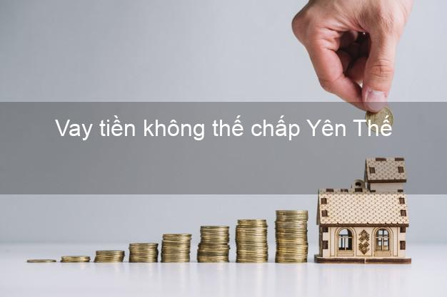 Vay tiền không thế chấp Yên Thế Bắc Giang