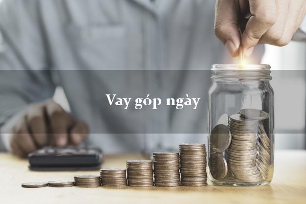 Vay tiền góp ngày