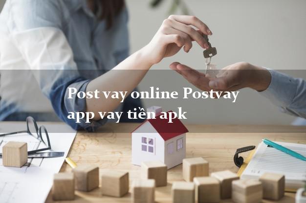 Post vay online Postvay app vay tiền apk tốc độ như chớp