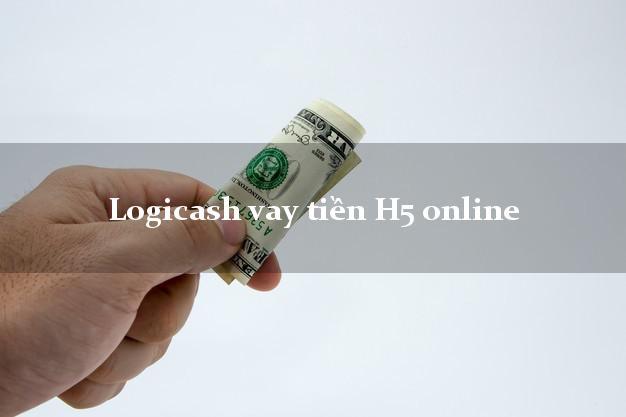 Logicash vay tiền H5 online bằng CMND/CCCD